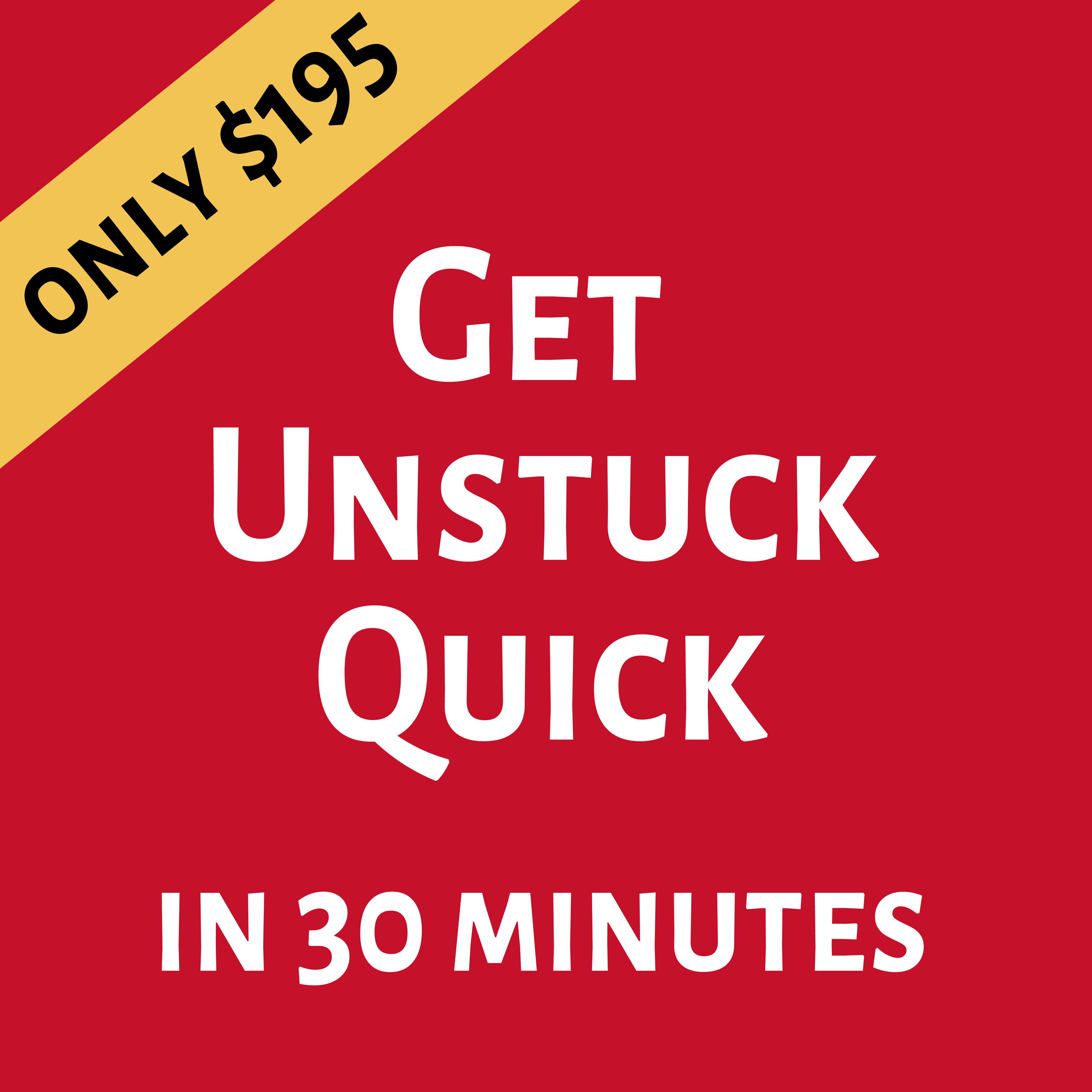Unstuck Quick 30 Minutes - Buy Now